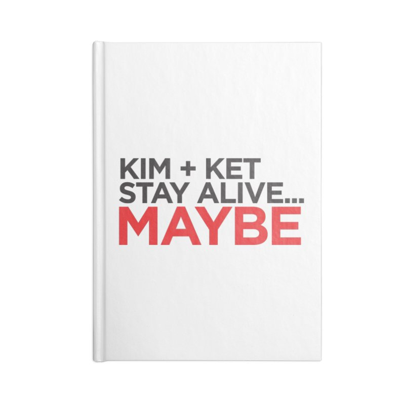 Kim and Ket Stay Alive... Maybe OG Text Logo on White Accessories Lined Journal Notebook by Kim and Ket Stay Alive... Maybe Podcast