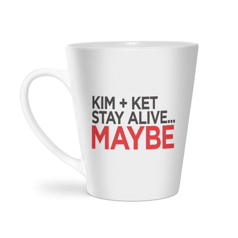 Kim and Ket Stay Alive... Maybe OG Text Logo on White Accessories Latte Mug by Kim and Ket Stay Alive... Maybe Podcast