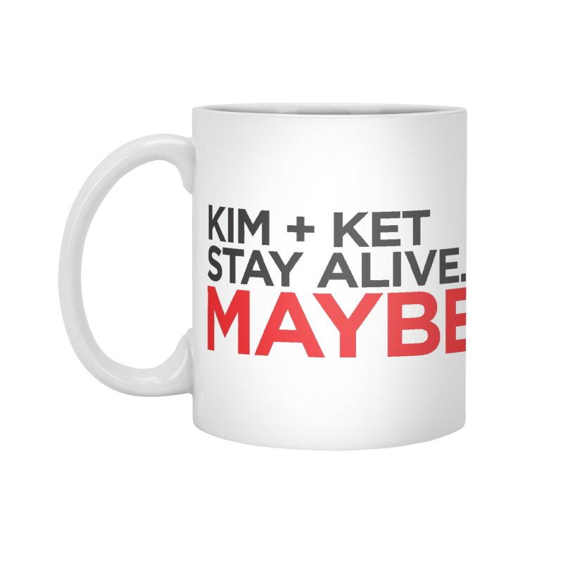 Kim and Ket Stay Alive... Maybe OG Text Logo on White Accessories Mug by Kim and Ket Stay Alive... Maybe Podcast
