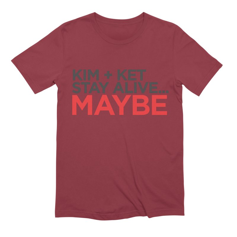 Kim and Ket Stay Alive... Maybe OG Text Logo on White in Men's Extra Soft T-Shirt Scarlet Red by Kim and Ket Stay Alive... Maybe Podcast