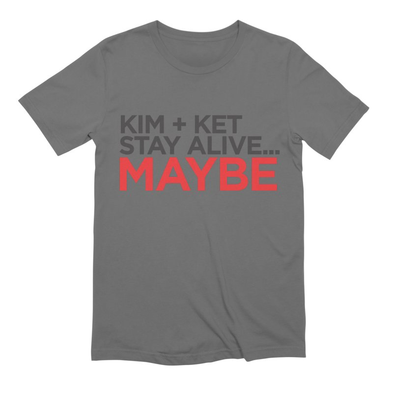 Kim and Ket Stay Alive... Maybe OG Text Logo on White Men's T-Shirt by Kim and Ket Stay Alive... Maybe Podcast