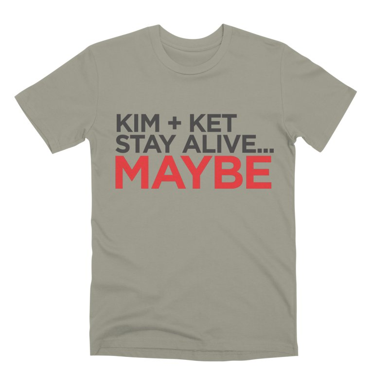 OG KKSAM Text Logo Men's Premium T-Shirt by Kim and Ket Stay Alive... Maybe Podcast