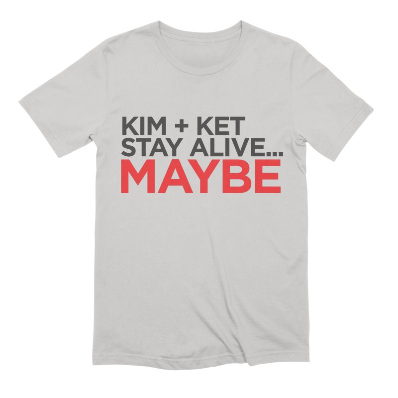 Kim and Ket Stay Alive... Maybe OG Text Logo on White Men's Extra Soft T-Shirt by Kim and Ket Stay Alive... Maybe Podcast