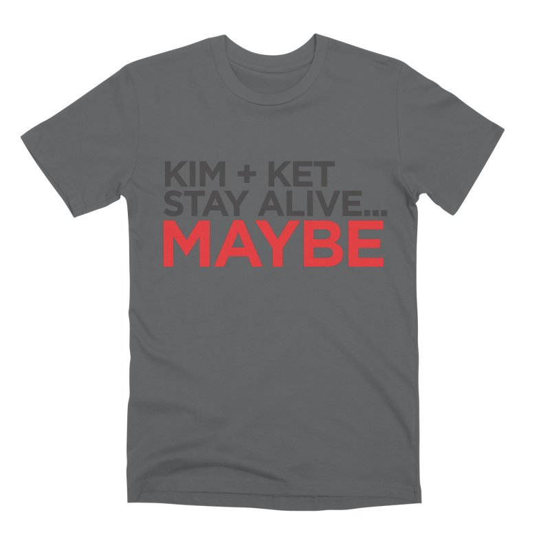 Kim and Ket Stay Alive... Maybe OG Text Logo on White Men's Premium T-Shirt by Kim and Ket Stay Alive... Maybe Podcast