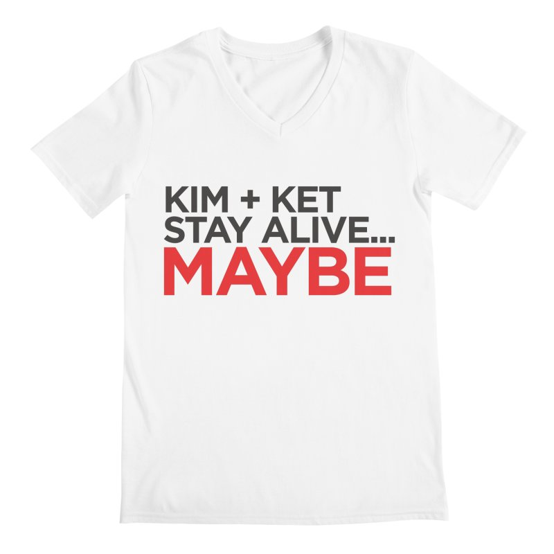 Men's None by Kim and Ket Stay Alive... Maybe Podcast
