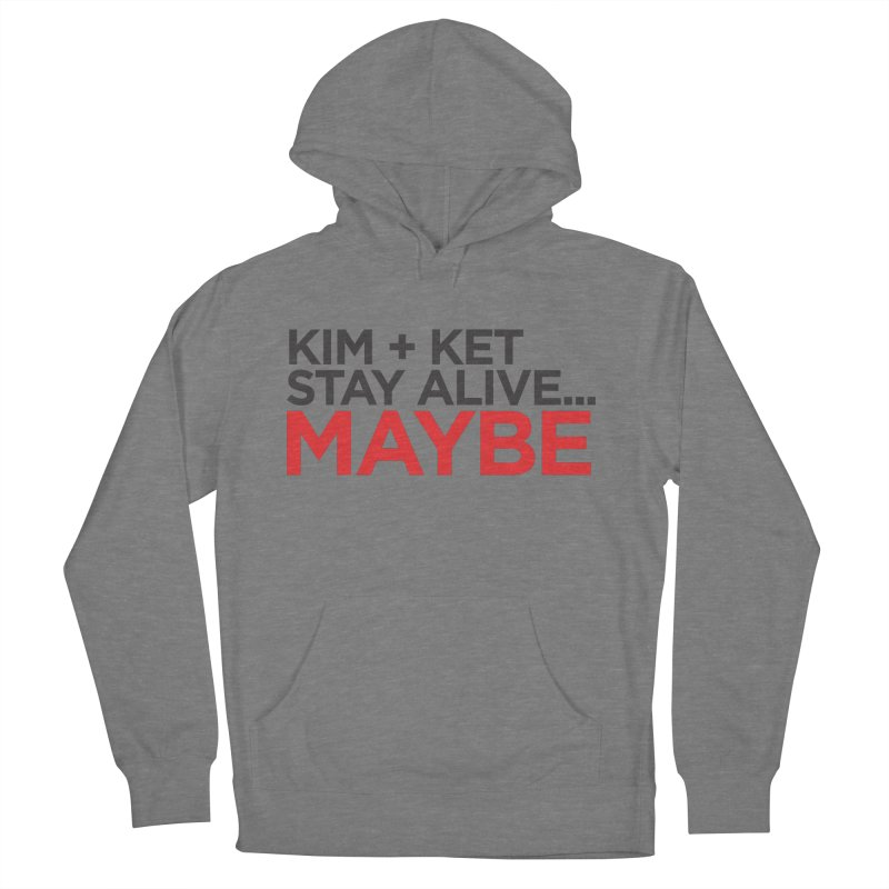 Kim and Ket Stay Alive... Maybe OG Text Logo on White Men's French Terry Pullover Hoody by Kim and Ket Stay Alive... Maybe Podcast