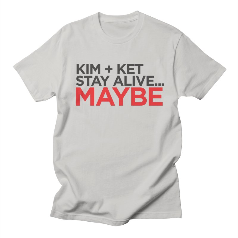 Kim and Ket Stay Alive... Maybe OG Text Logo on White Men's Regular T-Shirt by Kim and Ket Stay Alive... Maybe Podcast
