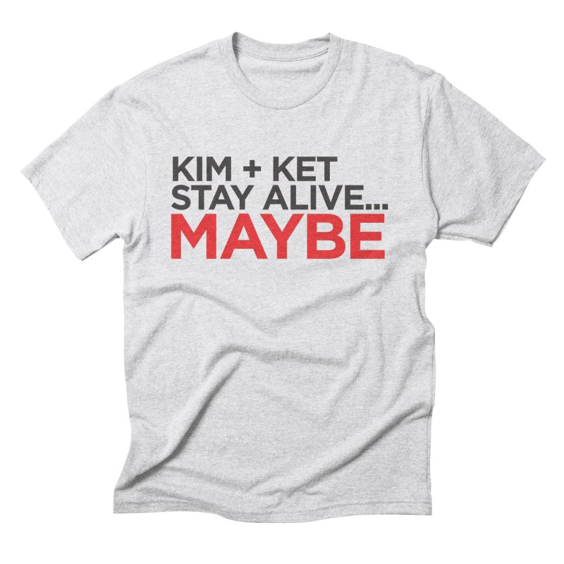 Kim and Ket Stay Alive... Maybe OG Text Logo on White Men's Triblend T-Shirt by Kim and Ket Stay Alive... Maybe Podcast
