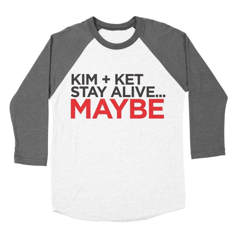 Kim and Ket Stay Alive... Maybe OG Text Logo on White Men's Baseball Triblend Longsleeve T-Shirt by Kim and Ket Stay Alive... Maybe Podcast