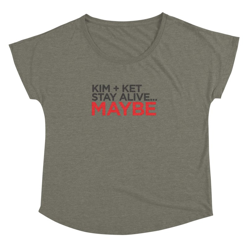 OG KKSAM Text Logo Women's Dolman Scoop Neck by Kim and Ket Stay Alive... Maybe Podcast