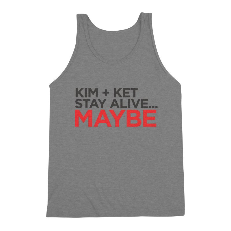 Kim and Ket Stay Alive... Maybe OG Text Logo on White Men's Triblend Tank by Kim and Ket Stay Alive... Maybe Podcast