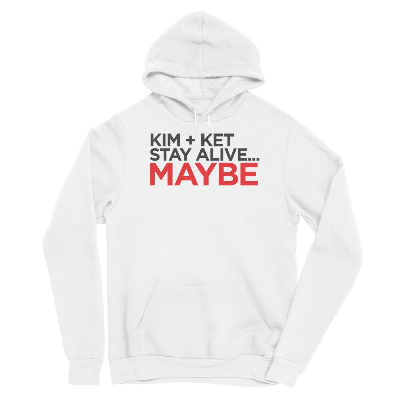 Kim and Ket Stay Alive... Maybe OG Text Logo on White Men's Pullover Hoody by Kim and Ket Stay Alive... Maybe Podcast