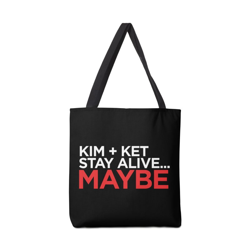 Kim and Ket Stay Alive... Maybe OG Text Logo on Black Accessories Tote Bag Bag by Kim and Ket Stay Alive... Maybe Podcast