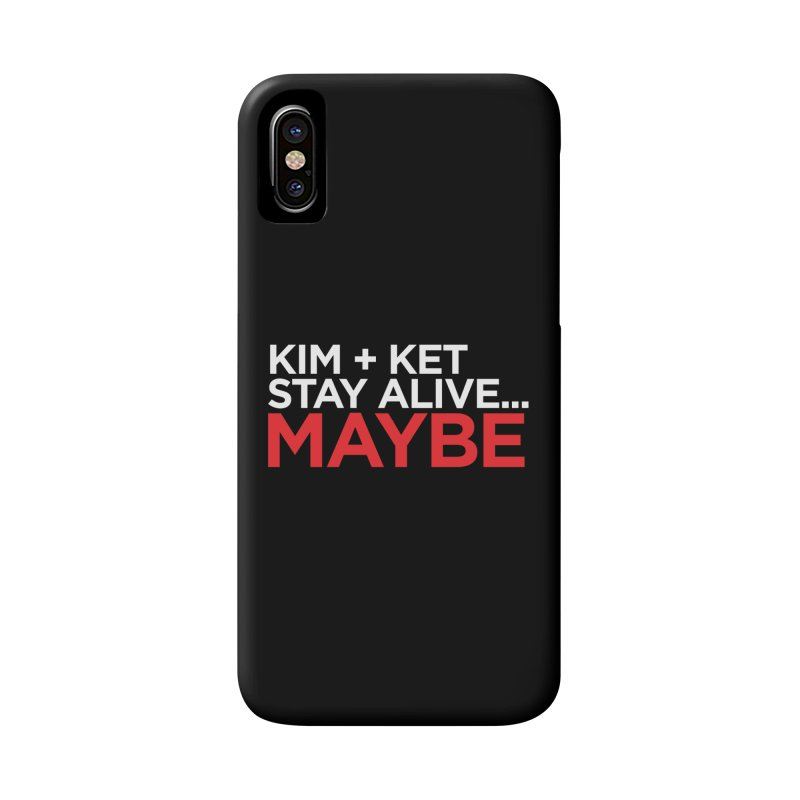 Kim and Ket Stay Alive... Maybe OG Text Logo on Black Accessories Phone Case by Kim and Ket Stay Alive... Maybe Podcast