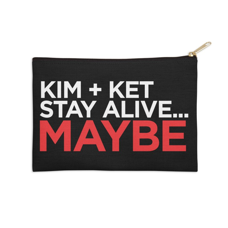 Kim and Ket Stay Alive... Maybe OG Text Logo on Black Accessories Zip Pouch by Kim and Ket Stay Alive... Maybe Podcast