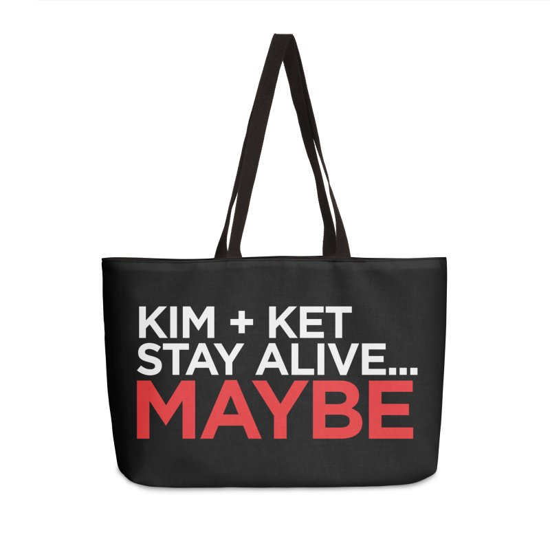 Kim and Ket Stay Alive... Maybe OG Text Logo on Black Accessories Weekender Bag Bag by Kim and Ket Stay Alive... Maybe Podcast