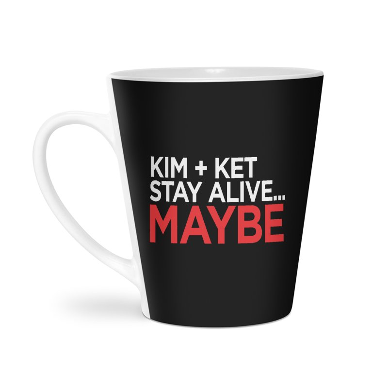 Kim and Ket Stay Alive... Maybe OG Text Logo on Black Accessories Latte Mug by Kim and Ket Stay Alive... Maybe Podcast