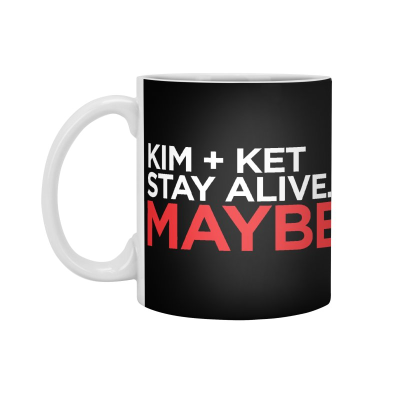 Kim and Ket Stay Alive... Maybe OG Text Logo on Black Accessories Standard Mug by Kim and Ket Stay Alive... Maybe Podcast