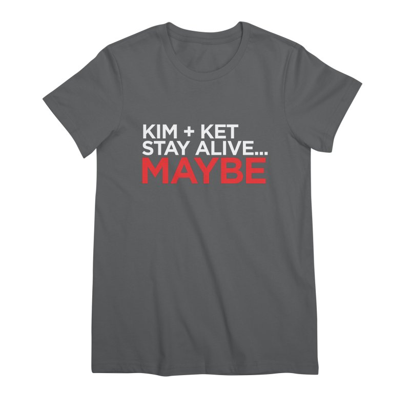 Kim and Ket Stay Alive... Maybe OG Text Logo on Black Women's Premium T-Shirt by Kim and Ket Stay Alive... Maybe Podcast