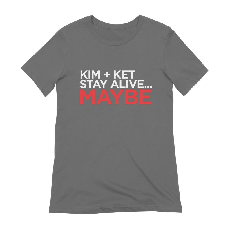 Kim and Ket Stay Alive... Maybe OG Text Logo on Black Women's Extra Soft T-Shirt by Kim and Ket Stay Alive... Maybe Podcast