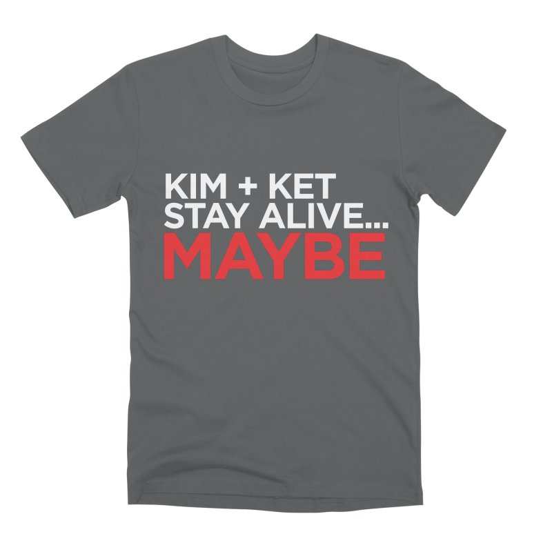 Kim and Ket Stay Alive... Maybe OG Text Logo on Black Men's Premium T-Shirt by Kim and Ket Stay Alive... Maybe Podcast
