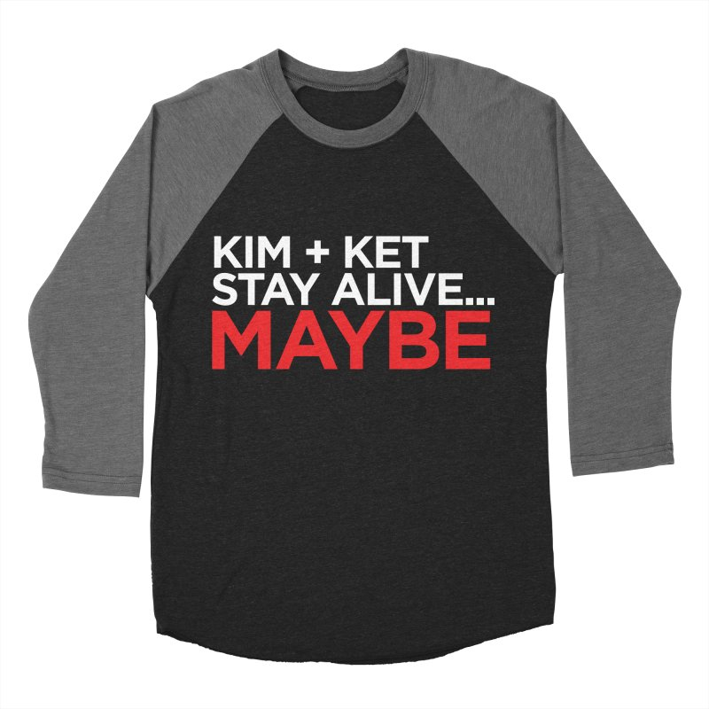 Kim and Ket Stay Alive... Maybe OG Text Logo on Black in Women's Baseball Triblend Longsleeve T-Shirt Grey Triblend Sleeves by Kim and Ket Stay Alive... Maybe Podcast