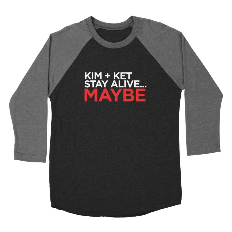 Kim and Ket Stay Alive... Maybe OG Text Logo on Black Women's Baseball Triblend Longsleeve T-Shirt by Kim and Ket Stay Alive... Maybe Podcast