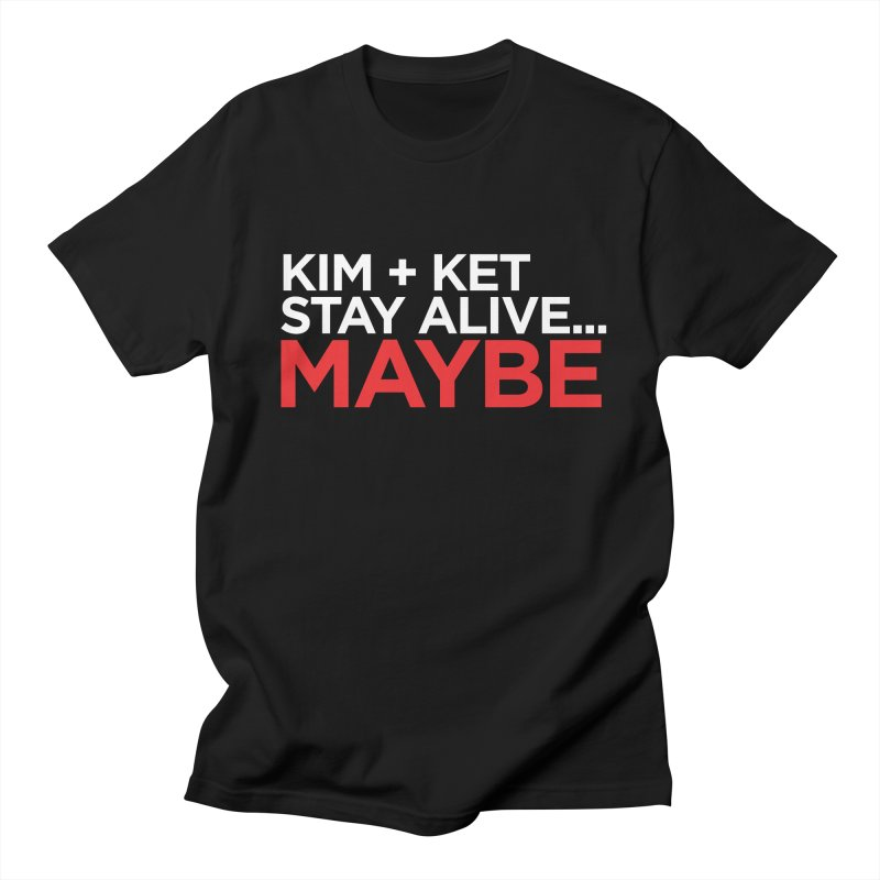 Kim and Ket Stay Alive... Maybe OG Text Logo on Black Women's Regular Unisex T-Shirt by Kim and Ket Stay Alive... Maybe Podcast