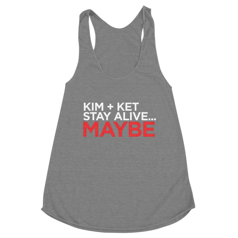 Kim and Ket Stay Alive... Maybe OG Text Logo on Black Women's Tank by Kim and Ket Stay Alive... Maybe Podcast