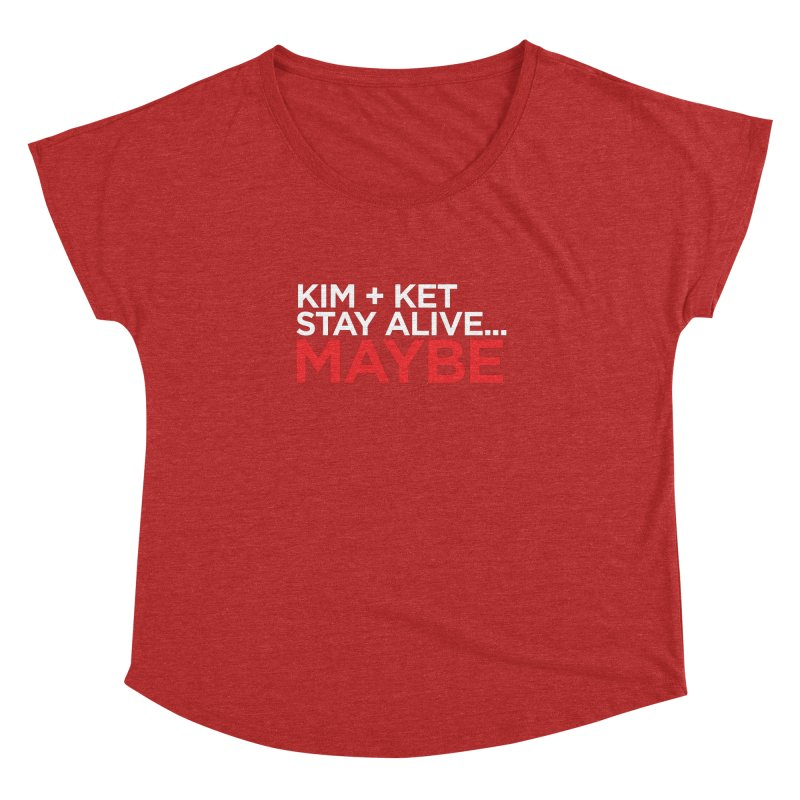 Kim and Ket Stay Alive... Maybe OG Text Logo on Black in Women's Dolman Scoop Neck Heather Red by Kim and Ket Stay Alive... Maybe Podcast