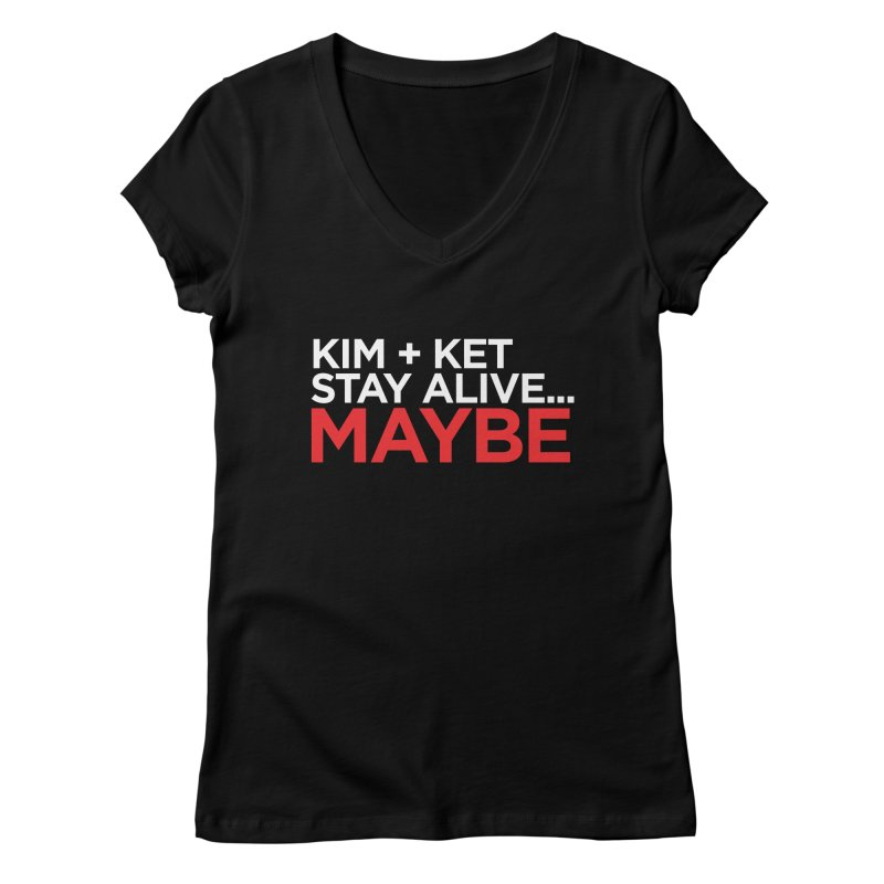 Kim and Ket Stay Alive... Maybe OG Text Logo on Black Women's Regular V-Neck by Kim and Ket Stay Alive... Maybe Podcast