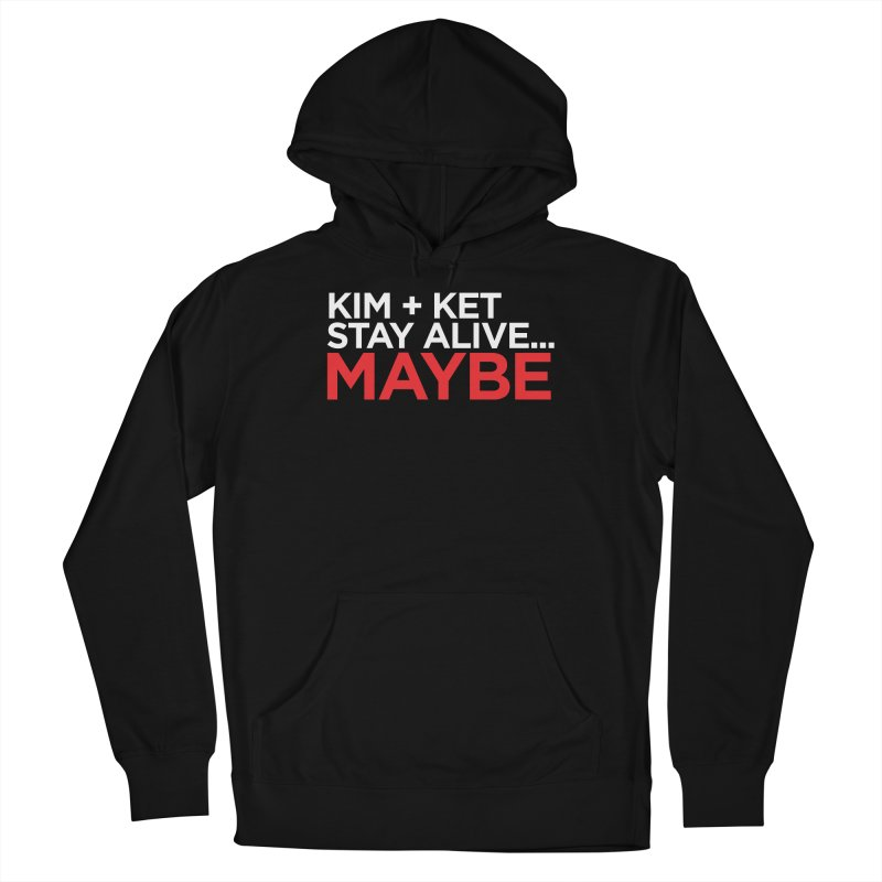 Kim and Ket Stay Alive... Maybe OG Text Logo on Black Women's Pullover Hoody by Kim and Ket Stay Alive... Maybe Podcast