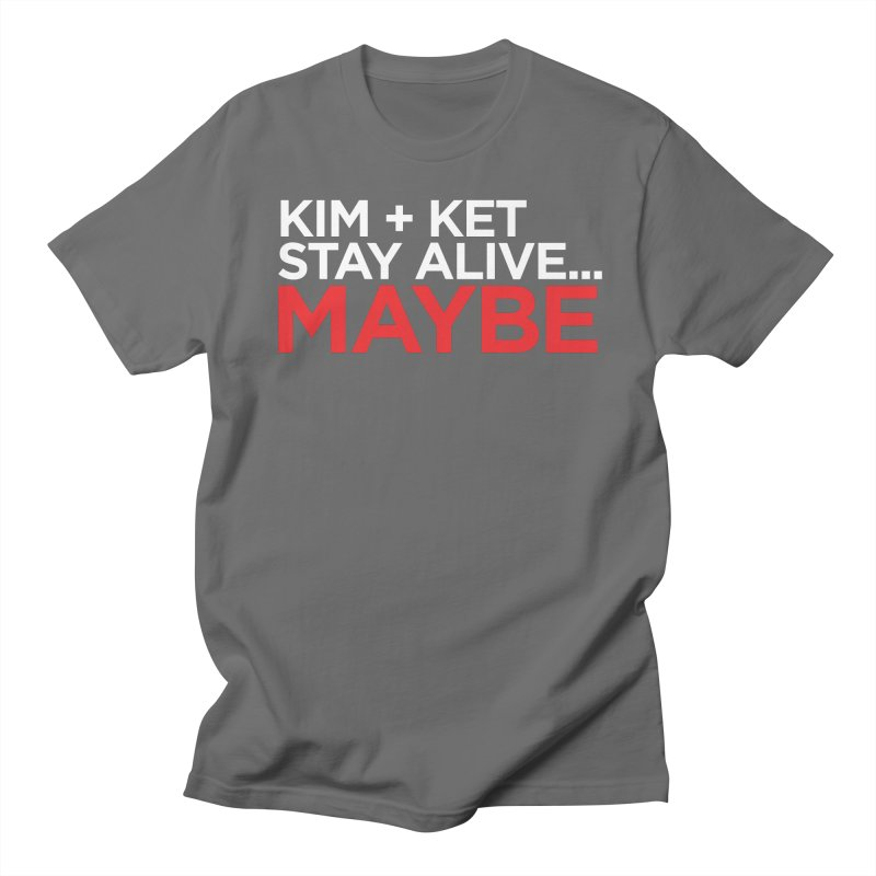 Kim and Ket Stay Alive... Maybe OG Text Logo on Black Men's T-Shirt by Kim and Ket Stay Alive... Maybe Podcast