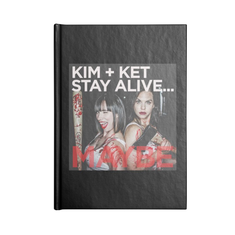 Kim and Ket Stay Alive... Maybe OG Photo Logo Accessories Lined Journal Notebook by Kim and Ket Stay Alive... Maybe Podcast