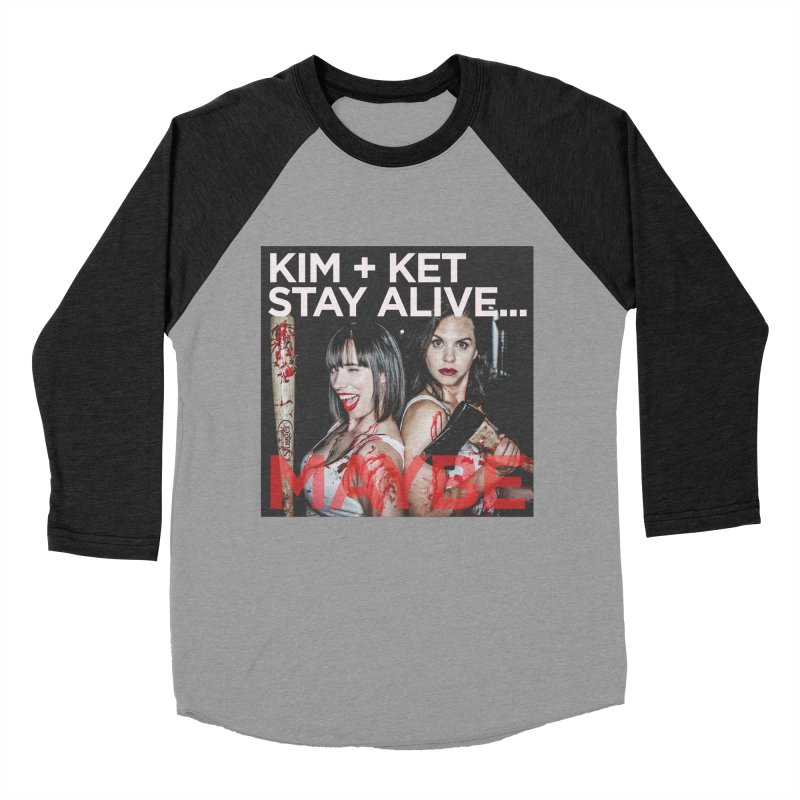 Kim and Ket Stay Alive... Maybe OG Photo Logo Women's Baseball Triblend Longsleeve T-Shirt by Kim and Ket Stay Alive... Maybe Podcast