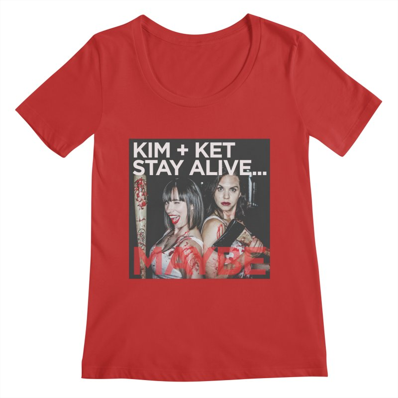 Kim and Ket Stay Alive... Maybe OG Photo Logo Women's Regular Scoop Neck by Kim and Ket Stay Alive... Maybe Podcast