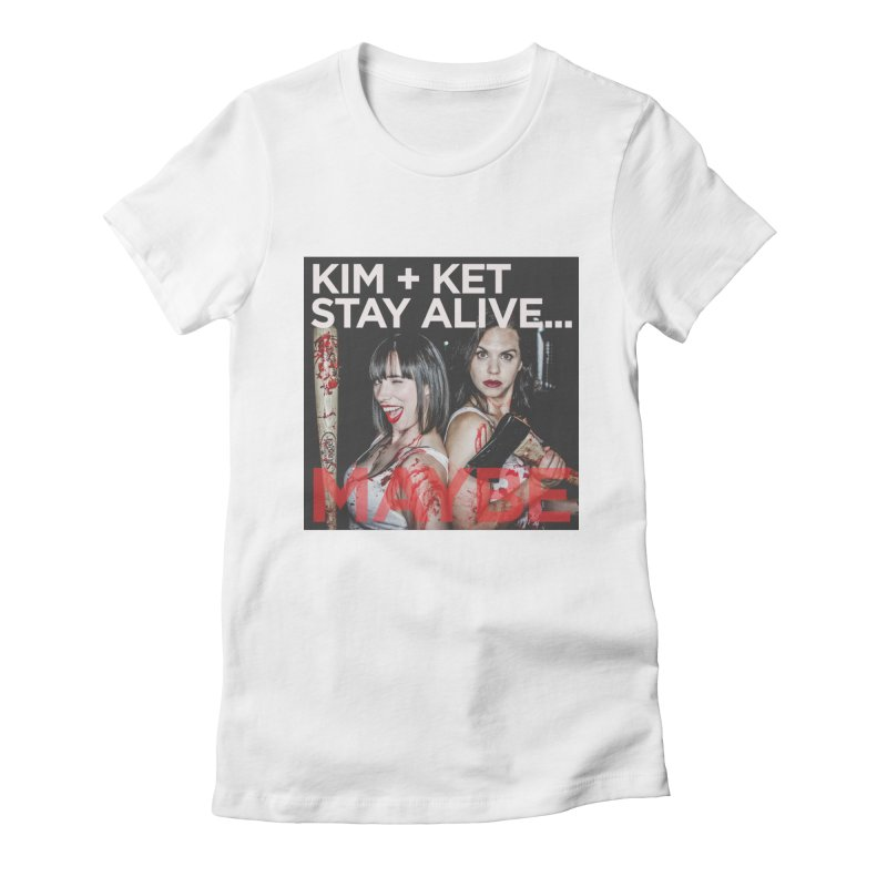Kim and Ket Stay Alive... Maybe OG Photo Logo Women's Fitted T-Shirt by Kim and Ket Stay Alive... Maybe Podcast