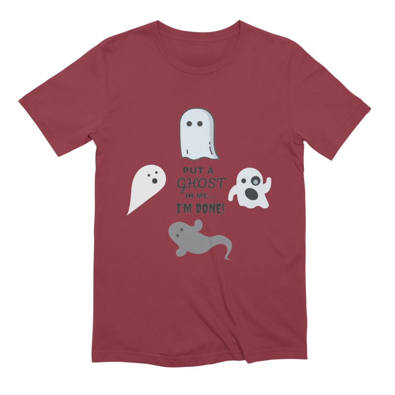 Put A Ghost In Me I'm Done / Kim and Ket Stay Alive... Maybe Men's Extra Soft T-Shirt by Kim and Ket Stay Alive... Maybe Podcast