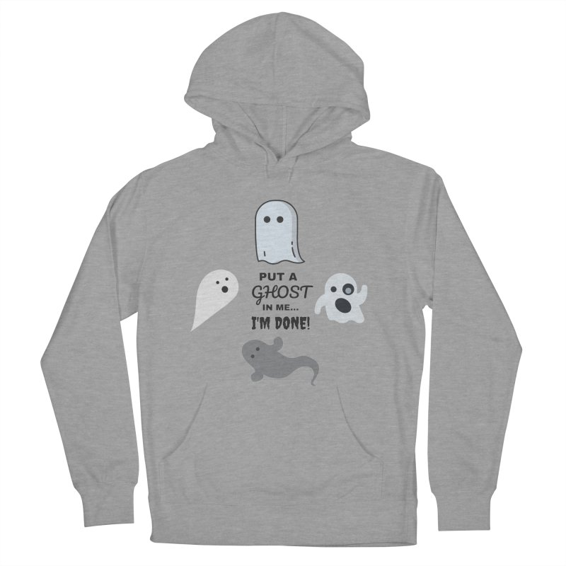 Put A Ghost In Me I'm Done / Kim and Ket Stay Alive... Maybe Women's Pullover Hoody by Kim and Ket Stay Alive... Maybe Podcast