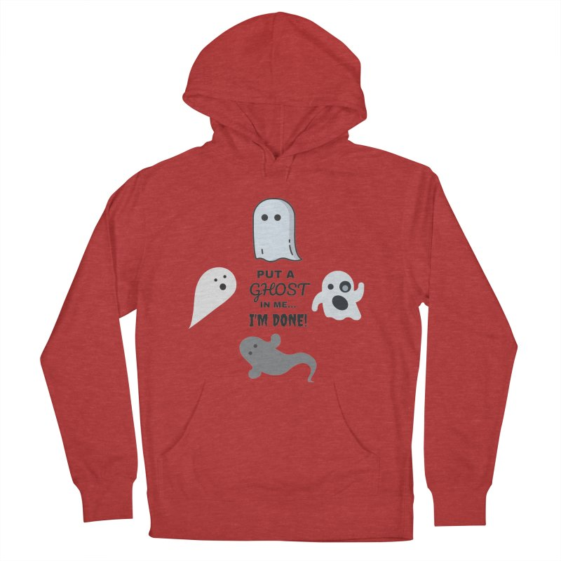 Put A Ghost In Me I'm Done / Kim and Ket Stay Alive... Maybe in Women's French Terry Pullover Hoody Heather Red by Kim and Ket Stay Alive... Maybe Podcast
