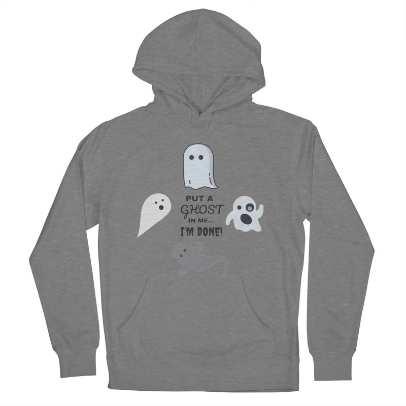 Put A Ghost In Me I'm Done / Kim and Ket Stay Alive... Maybe Men's French Terry Pullover Hoody by Kim and Ket Stay Alive... Maybe Podcast