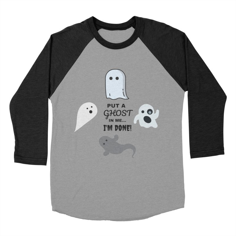 Put A Ghost In Me I'm Done / Kim and Ket Stay Alive... Maybe in Women's Baseball Triblend Longsleeve T-Shirt Heather Onyx Sleeves by Kim and Ket Stay Alive... Maybe Podcast