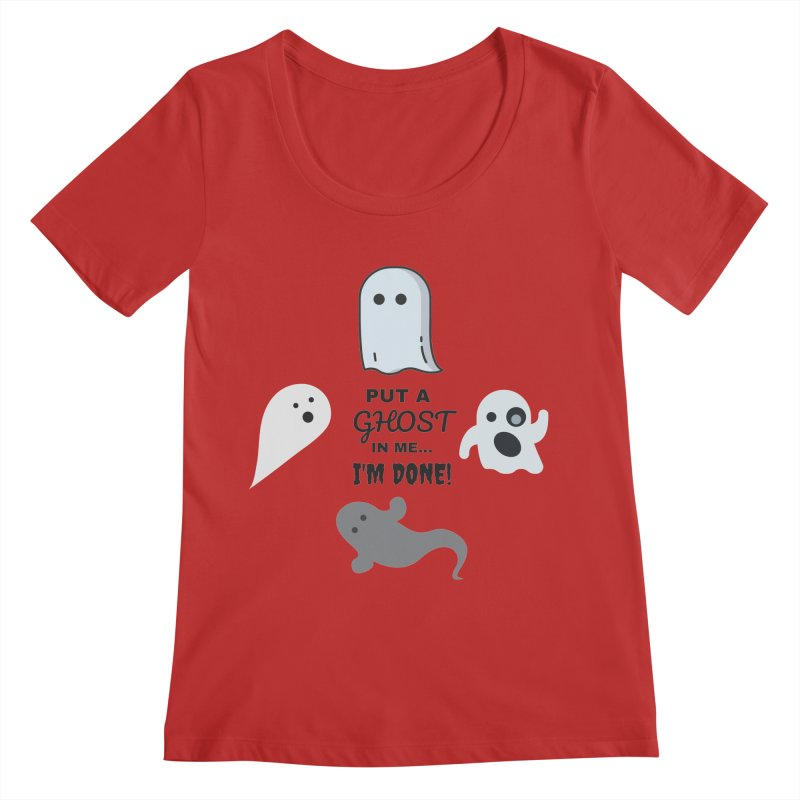 Put A Ghost In Me I'm Done / Kim and Ket Stay Alive... Maybe Women's Regular Scoop Neck by Kim and Ket Stay Alive... Maybe Podcast