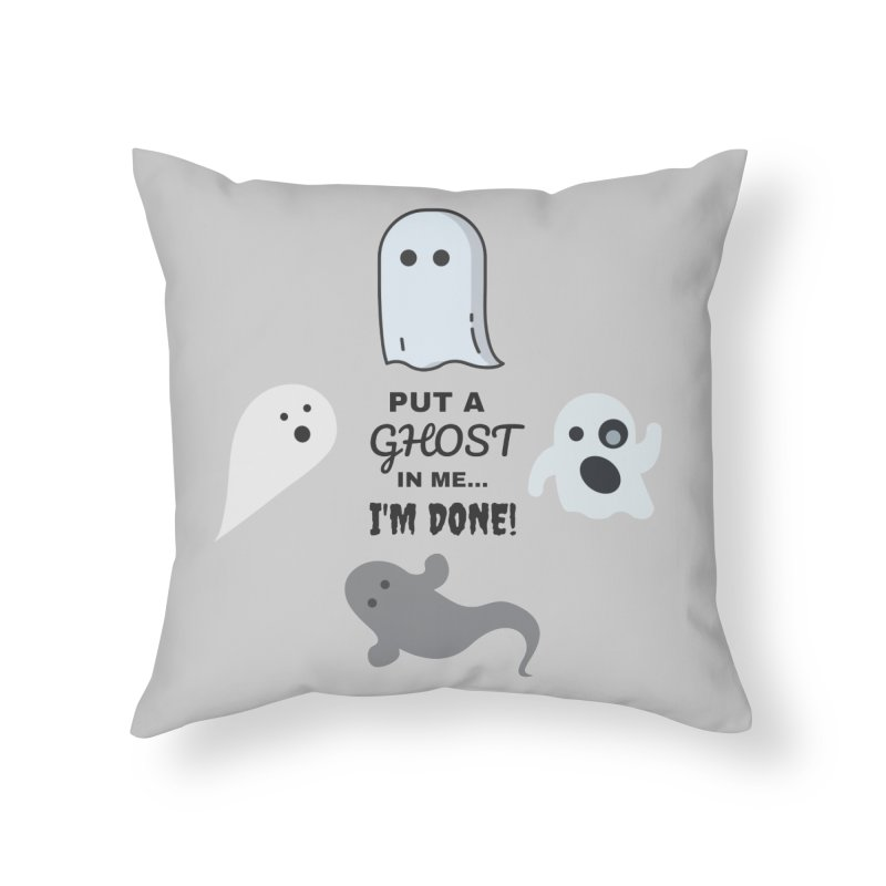 Put A Ghost In Me I'm Done / Kim and Ket Stay Alive... Maybe Home Throw Pillow by Kim and Ket Stay Alive... Maybe Podcast