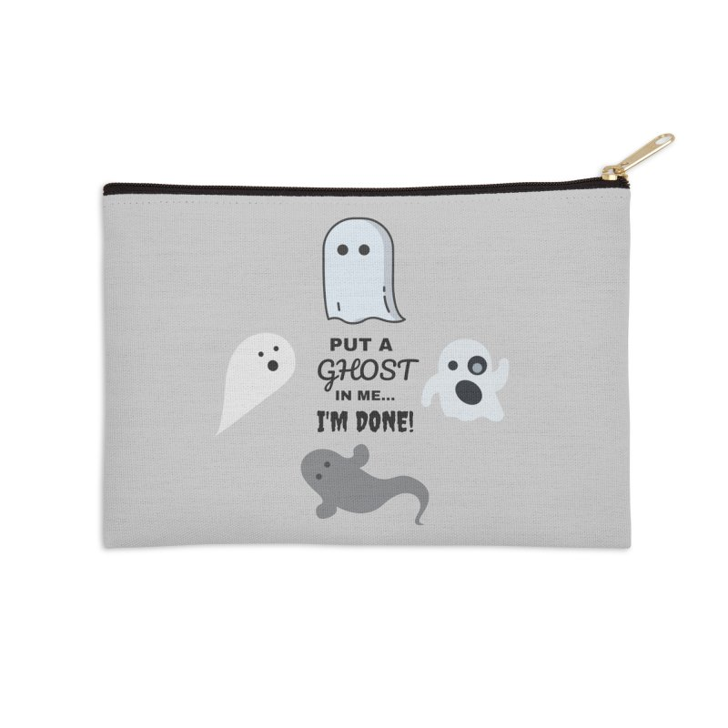 Put A Ghost In Me I'm Done / Kim and Ket Stay Alive... Maybe Accessories Zip Pouch by Kim and Ket Stay Alive... Maybe Podcast