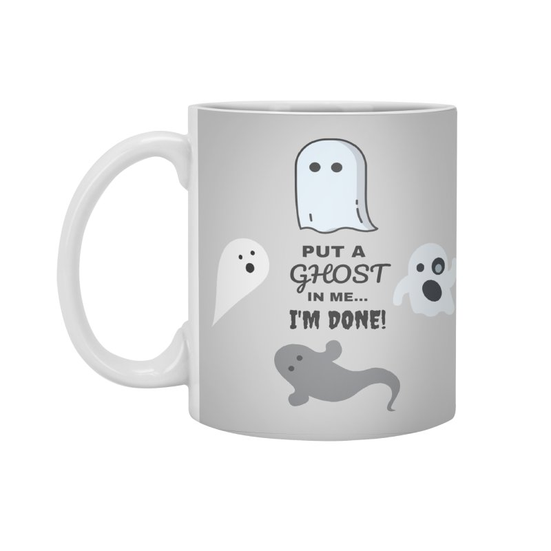 Put A Ghost In Me I'm Done / Kim and Ket Stay Alive... Maybe Accessories Standard Mug by Kim and Ket Stay Alive... Maybe Podcast