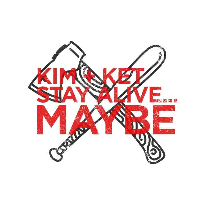 Kim and Ket Stay Alive... Maybe KKSAM Bat & Axe Stamp on White Women's T-Shirt by Kim and Ket Stay Alive... Maybe Podcast