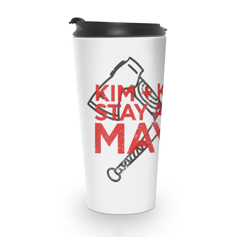 Kim and Ket Stay Alive... Maybe KKSAM Bat & Axe Stamp on White Accessories Travel Mug by Kim and Ket Stay Alive... Maybe Podcast