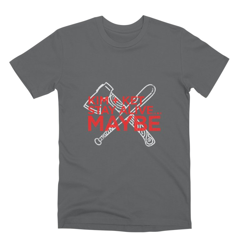 KKSAM Stamp White Bat & Axe Logo (red letter) Men's Premium T-Shirt by Kim and Ket Stay Alive... Maybe Podcast