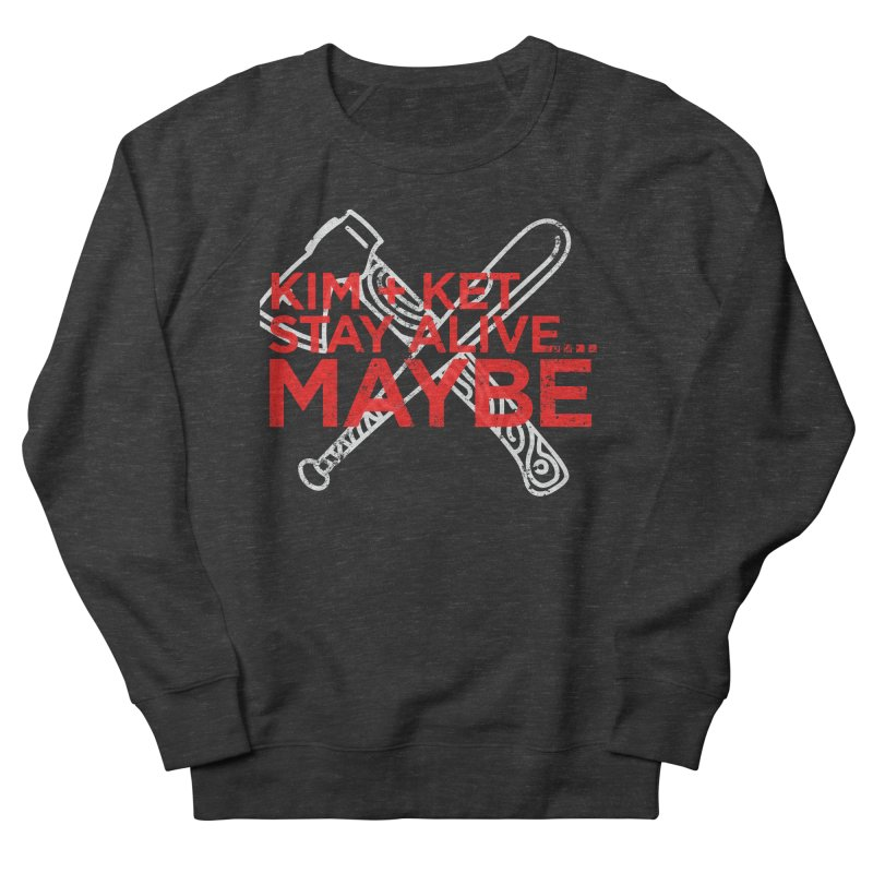 Kim and Ket Stay Alive... Maybe KKSAM Bat & Axe Stamp on Black in Men's French Terry Sweatshirt Smoke by Kim and Ket Stay Alive... Maybe Podcast